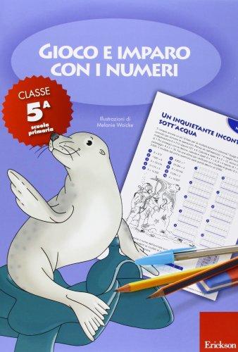 Gioco e imparo con i numeri. Quaderno. Per la 5ª classe elementare
