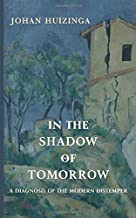 In the Shadow of Tomorrow: A Diagnosis of the Modern Distemper