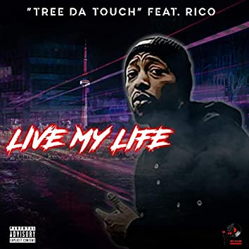 Live My Life (feat. Rico)