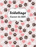 Carnet de RDV Toilettage: colonne de rendez-vous horaire pour les toiletteurs pour chiens | 21.59 x 27.94 cm | 120 Pages