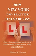 2019 New York  DMV Practice Test made Easy: Over 150 Questions on practice test, written exams, license permit, study and ...