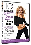 10 Minute Solution Dance Your Body Thin [DVD] [2017]
