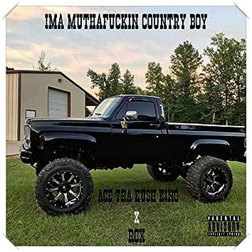 I'ma Muthafuckin Country Boy (feat. Rcx)