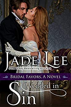 Wedded in Sin (A Bridal Favors Novel) by [Jade Lee]