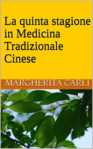 La quinta stagione in Medicina Tradizionale Cinese (Le 5 stagioni della Medicina Tradizionale Cinese)