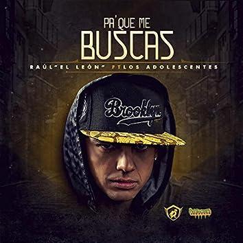 Pa' que Me Buscas (feat. Los Adolescentes)