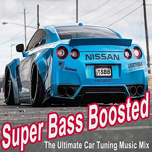 Super Bass Boosted (The Ultimate Car Tuning Music Mix) (The Best Electro House, Electronic Dance, EDM, Bounce, Techno, House & Progressive Trance)