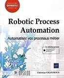 Robotic Process Automation - Automatisez vos processus métier