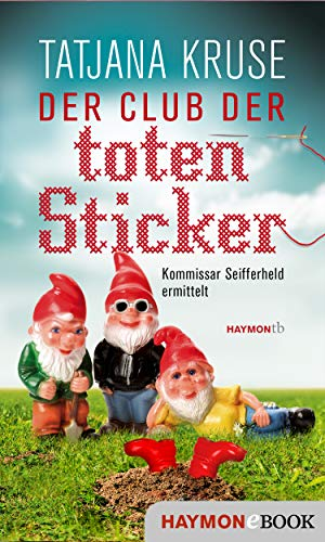 Der Club der toten Sticker: Kommissar Seifferheld ermittelt (Seifferheld-Krimis 8)