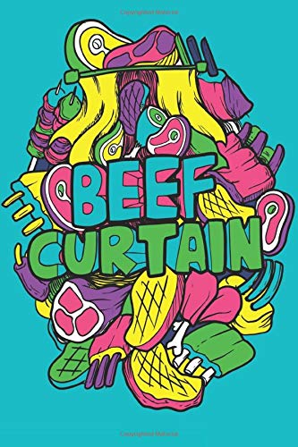 BEEF CURTAIN – A Swear Word   Journal Writing Notebook  Lined College Ruled Pages: Inappropriate, Hilarious & Funny Notebook