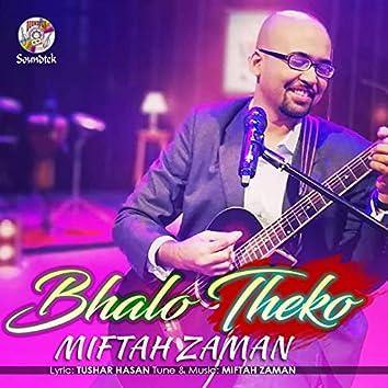 Bhalo Theko
