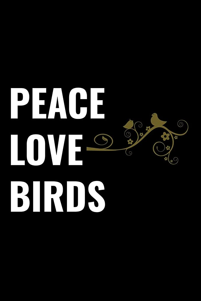 宗教的な死何よりもPeace Love Birds: Bird Watching Log Book, Field Diary Notebook,  Birding Trips Species Record Tracker, Birder Journal