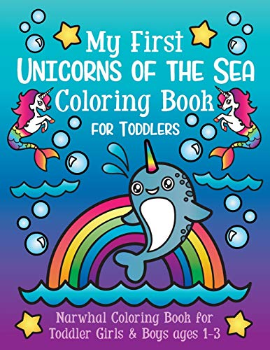 My First Unicorns of the Sea Coloring Book for Toddlers: Narwhal Coloring Book for Toddler Girls & Boys Ages 1-3 [Idioma Inglés]
