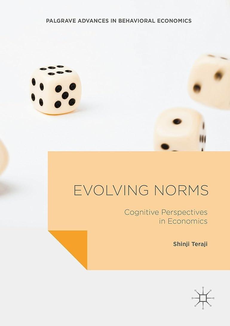 Evolving Norms: Cognitive Perspectives in Economics (Palgrave Advances in Behavioral Economics) (English Edition)