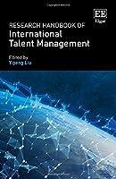 Research Handbook of International Talent Management (Research Handbooks in Business and Management)