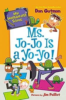 My Weirder-est School #7: Ms. Jo-Jo Is a Yo-Yo! (English Edition) par [Dan Gutman, Jim Paillot]