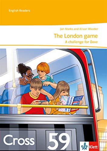 The London game. A challenge for Dave: Unit-Lektüre mit Online-Lehrerservicematerial und Audiodownload 2. Lernjahr: Englische Lektüre für die 6. Klasse (English Readers)