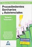 Cuerpo de profesores técnicos de formación profesional. Procedimientos sanitarios y asistenciales.Volumen i (Profesores Eso - Fp 2012)