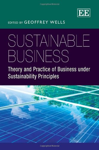 Sustainable Business: Theory and Practice of Business Under Sustainability Principles