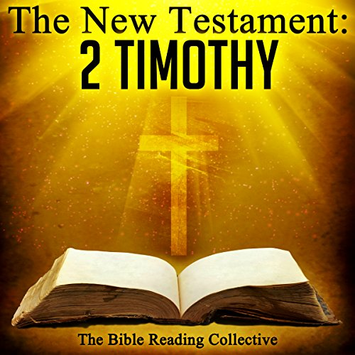 The New Testament: 2 Timothy                   By:                                                                                                                                 The New Testament                               Narrated by:                                                                                                                                 The Bible Reading Collective                      Length: 10 mins     Not rated yet     Overall 0.0