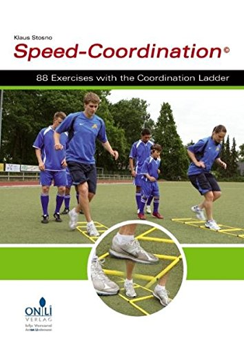 Speed-Coordination - 88 Exercises with the Coordination Ladder (engl.)