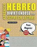 APRENDER HEBREO DIVIRTIÉNDOSE CON SOPAS DE LETRAS - PARA MAYORES - Descubre Cómo Mejorar tu Vocabulario con 2000 Palabras Escondidas y Practica en ... de Aprendizaje y Folleto de Actividades
