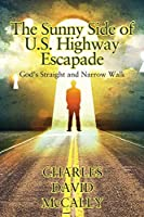 The Sunny Side of U.S. Highway Escapade: God's Straight and Narrow Walk