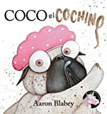 Coco el cochino (PRIMEROS LECTORES (1-5 años) - Álbum ilustrado)