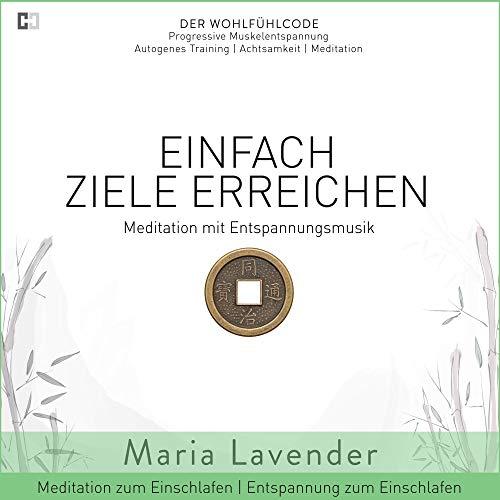 Einfach Ziele Erreichen | Meditation mit Entspannungsmusik | Entspannung zum Einschlafen | Meditation zum Einschlafen (Progressive Muskelentspannung | Autogenes Training | Achtsamkeit | Meditation)