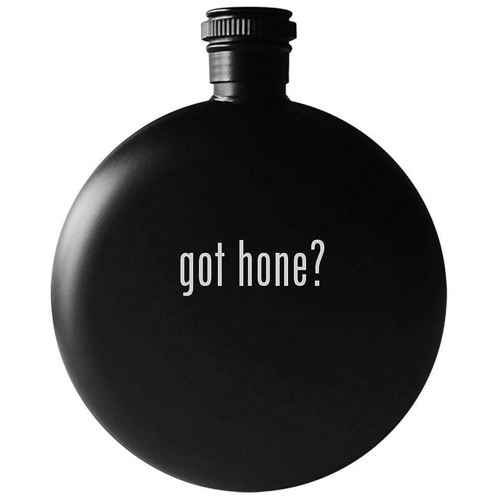 got hone? - 5oz Round Drinking Alcohol Flask, Matte Black