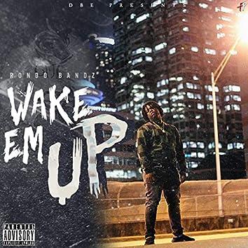 Wake Em UP