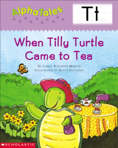AlphaTales: T: When Tilly Turtle Came to Tea (Alpha Tales) (English Edition)
