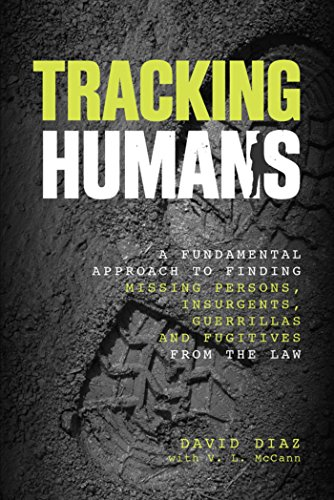 Tracking Humans: A Fundamental Approach to Finding Missing Persons, Insurgents, Guerrillas, and Fugitives from the Law by [David Diaz, V. L. Mccann]
