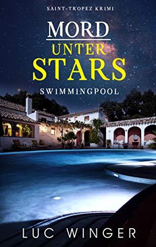 Mord unter Stars: Swimmingpool (Ein Saint-Tropez Krimi 1)