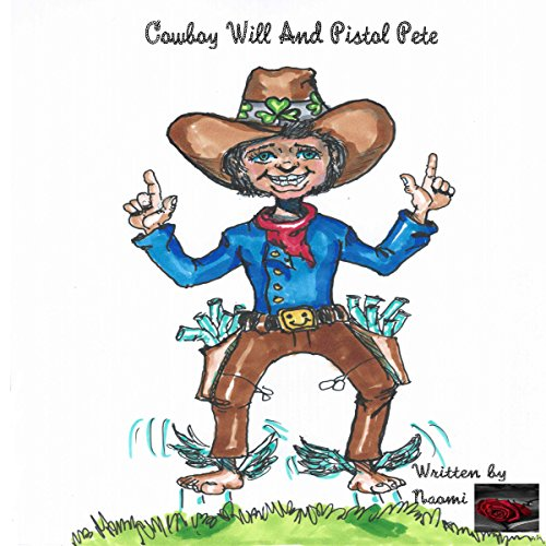 Cowboy Will and Pistol Pete audiobook cover art