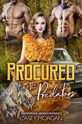 Procured By The Predators: Paranormal Menage Romance (Love's Hollow Auctions Book 8)
