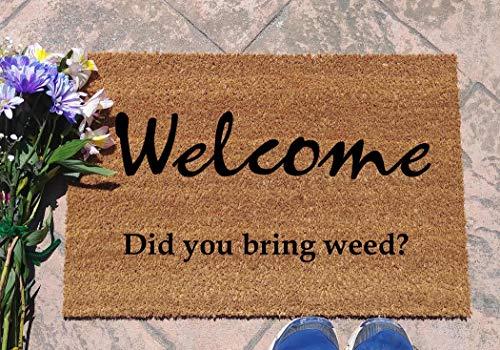 Yor242len - Felpudo con Texto en inglés Welcome Did You Bring Weed