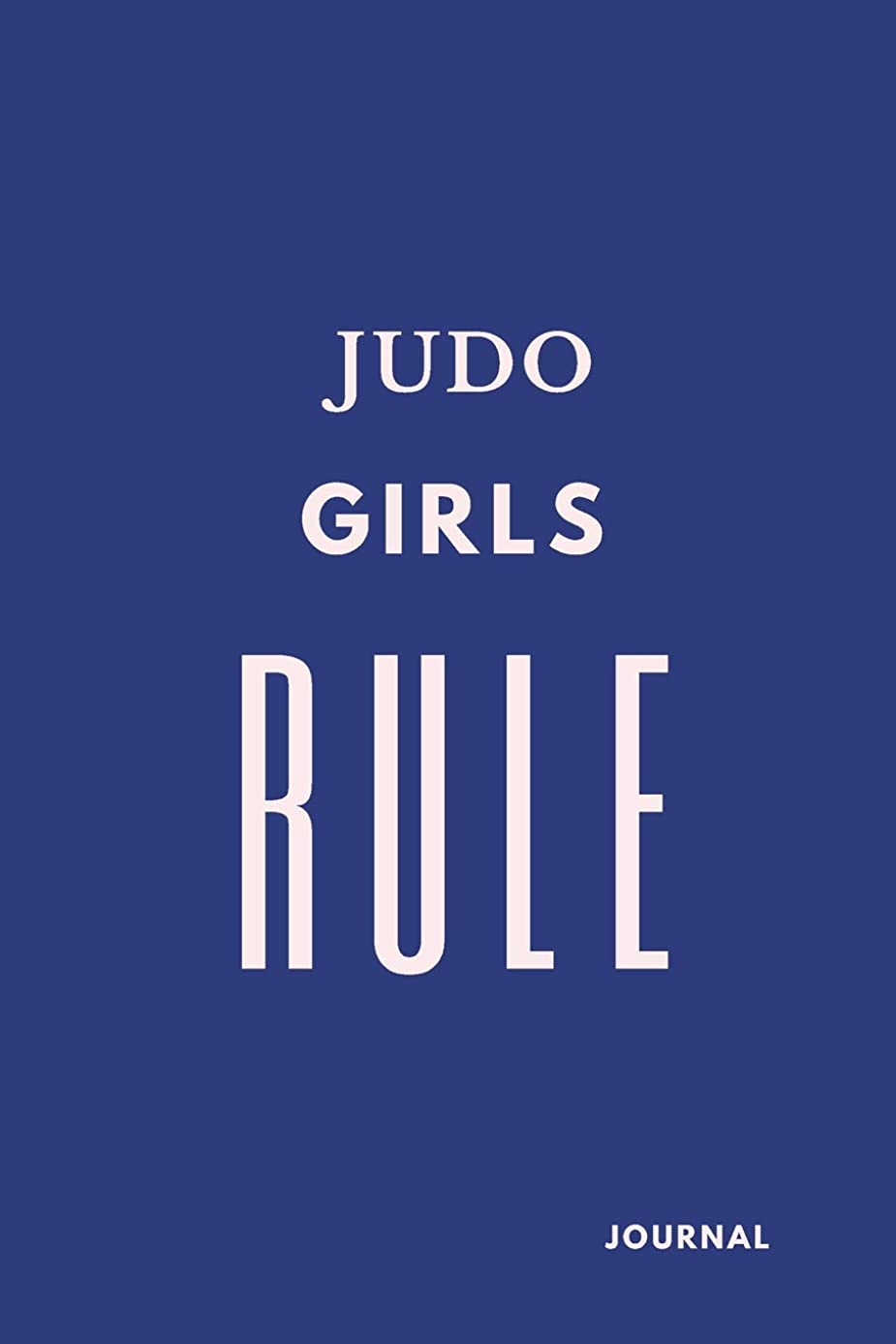 Judo Girls Rule Journal: Judo Notes. Lined Notebook