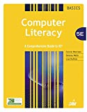 Computer Literacy BASICS: A Comprehensive Guide to IC3