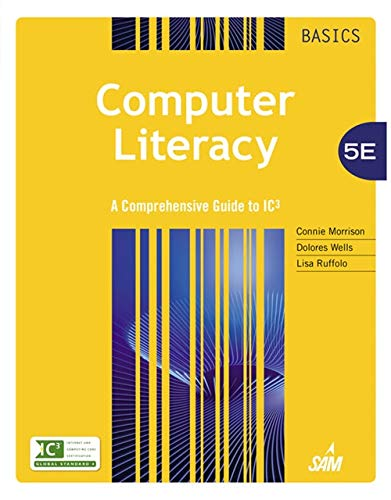 Compare Textbook Prices for Computer Literacy BASICS: A Comprehensive Guide to IC3 5 Edition ISBN 9781285766584 by Morrison, Connie,Wells, Dolores,Ruffolo, Lisa