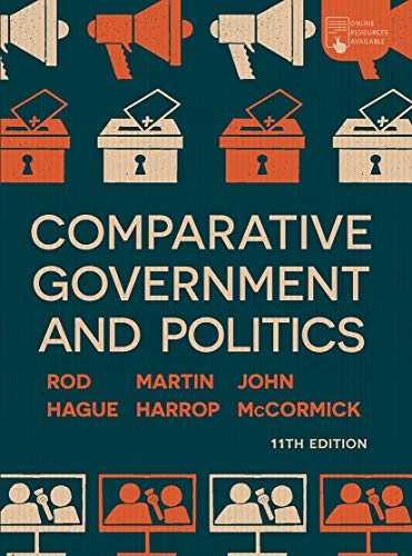 Compare Textbook Prices for Comparative Government and Politics: An Introduction 11st ed. 2019 Edition ISBN 9781352005059 by McCormick, John,Hague, Rod,Harrop, Martin