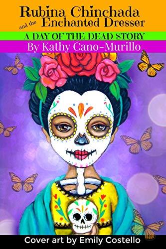 Rubina Chinchada and the Enchanted Dresser: A Day of the Dead Novelita