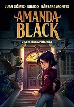 Una herencia peligrosa (Amanda Black 1) de [Juan Gómez-Jurado, Bárbara Montes]