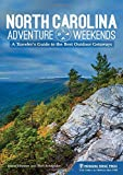 North Carolina Adventure Weekends: A Traveler s Guide to the Best Outdoor Getaways