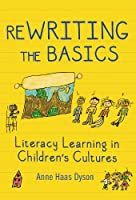 ReWriting the Basics: Literacy Learning in Children's Cultures (Language and Literacy)