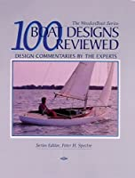 100 Boat Designs Reviewed: Design Commentaries by the Experts (Woodenboat)
