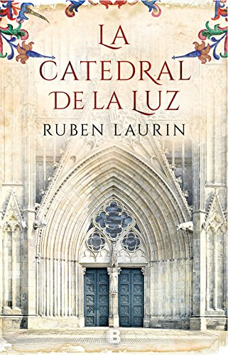 La catedral de la luz eBook: Laurin, Ruben: Amazon.es: Tienda Kindle