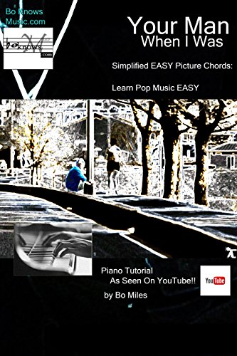 Your Man When I Was: Simplified EASY Picture CHORDS: EASY Piano Pop Music (English Edition)