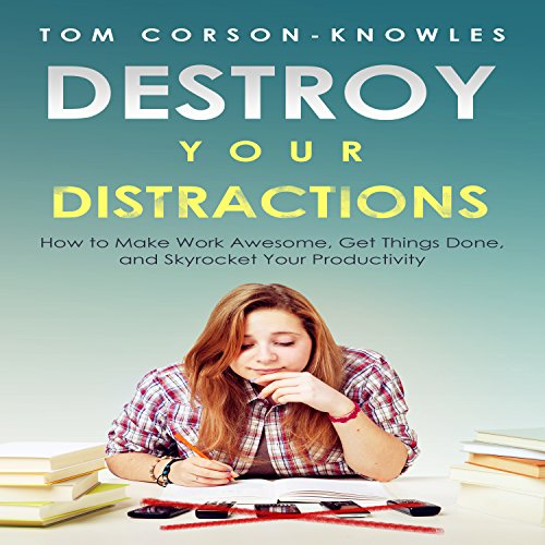 Destroy Your Distractions audiobook cover art