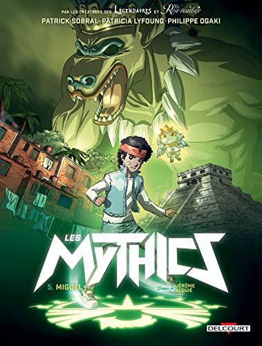 Les Mythics T05 : Miguel